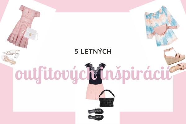 5 letných outfitových inšpirácií